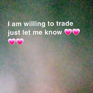 Other - Willing to trade